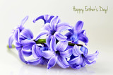 Happy Father's Day card with hyacinth flower