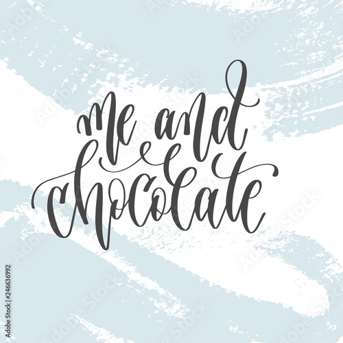 Fotografie, Obraz  me and chocolate - hand lettering inscription text on light blue
