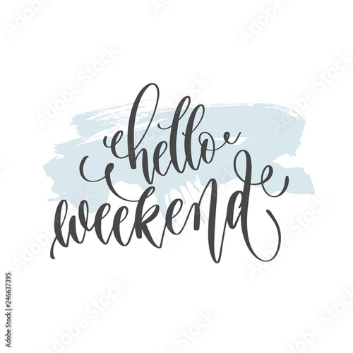 Obraz na plátně  hello weekend - hand lettering inscription text on light blue brush stroke backg