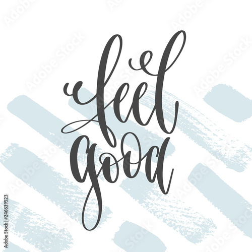 Fototapeta  feel good - hand lettering inscription text, motivation and inspiration positive