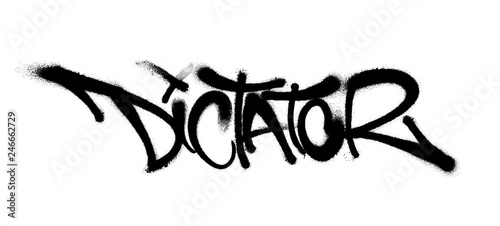 Fotografie, Obraz  Sprayed dictator font graffiti with overspray in black over white