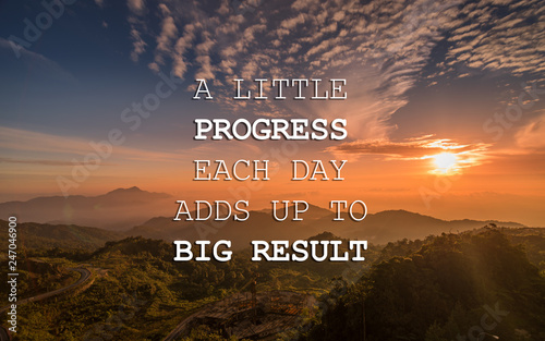 Valokuva  Motivational and inspirational quote - A little progress each day adds up to big result