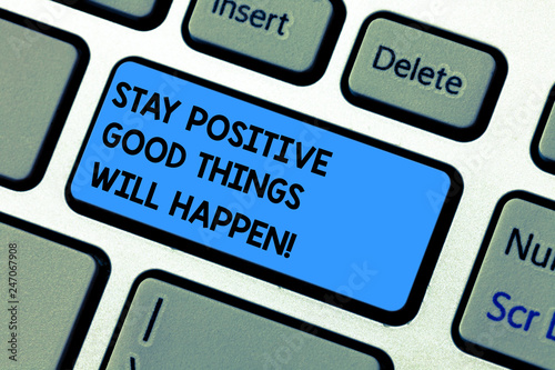 Photo  Handwriting text writing Stay Positive Good Things Will Happen