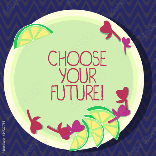 Photo  Text sign showing Choose Your Future