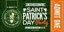 Saint Patrick's Day Party Celebration Invitation, Ticket, Admit One. Vector Illustration