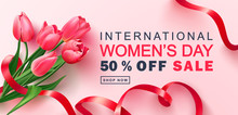 8 March Happy Women's Day Sale Banner. Beautiful Background With Tulips And Ribbon. Vector Illustration For Postcards,posters, Coupons, Promotional Material.