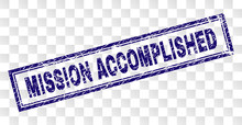 MISSION ACCOMPLISHED Stamp Seal Print With Rubber Print Style And Double Framed Rectangle Shape. Stamp Is Placed On A Transparent Background.