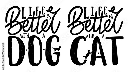 Photo  Vector set with domestic animals lettering quotes - Life is better with dog or cat