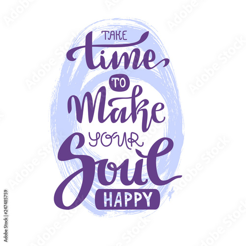 Hand lettering vector composition. Take time to make your soul happy Wall mural