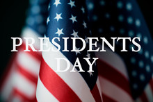 American Flags And Text Presidents Day