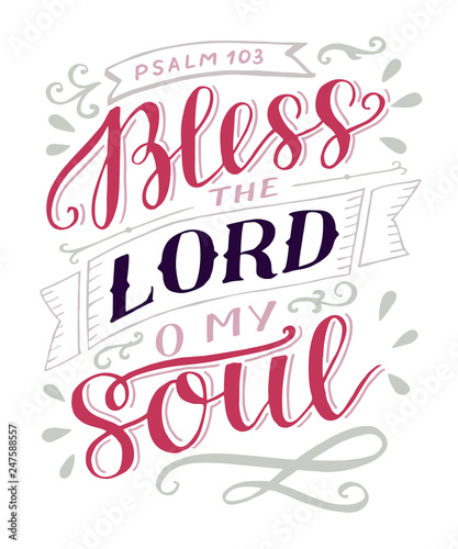 Hand lettering with bible verse Bless the Lord, o my soul. Psalm. Fototapet