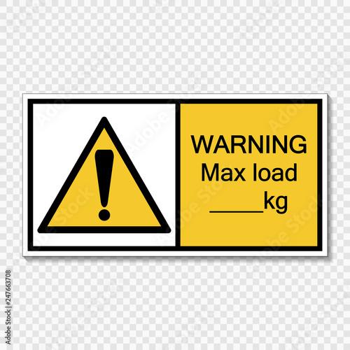 Photo  Symbol Warning max load kg.sign label on transparent background