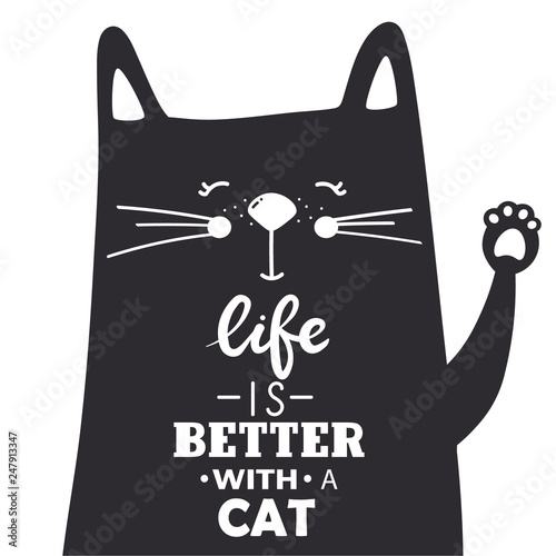 Simple illustration with happy animal and english text, poster design. Black and white background vector. Life is better with a cat, funny concept. Cartoon wallpaper. Hand drawn backdrop