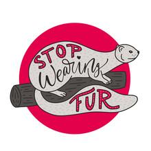 Stop Wearing Fur.