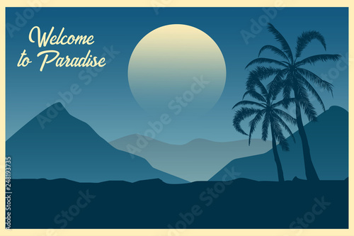 Tropical landscape. Postcard. Welcome to paradise. Summer background. Palm trees silhouette. Vector illustration