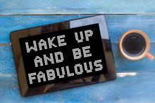 Wake Up And Be Fabulous, Messa...