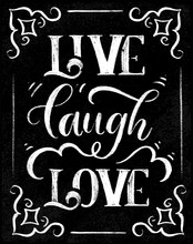 Live Laugh Love - Stylish Lettering On Black Chalk Board Vector.