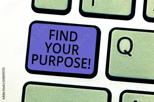 Photo  Conceptual hand writing showing Find Your Purpose