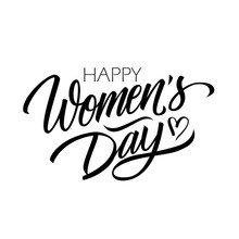 Happy Women's Day Calligraphic Lettering Design Celebrate Card Template. Creative Typography For Holiday Greetings And Invitations. Vector Illustration.