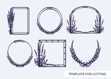Set Of Beautiful Photo Frames With Sprigs Of Lavender. Decorative Elements For Greeting Cards And Invitations. Template For Laser Cutting, Wood Carving, Paper Cut Or Printing. Plant Theme. Vector.