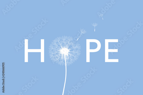 Photo sur Toile Positive Typography hope typography with dandelion on blue background vector illustration EPS10