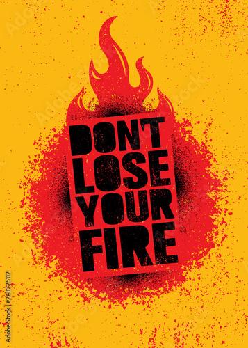 Fotografía  Do Not Lose Your Fire