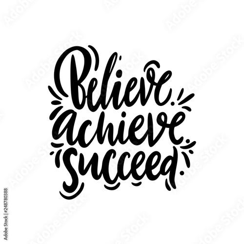 Photo  Believe, achieve, succeed