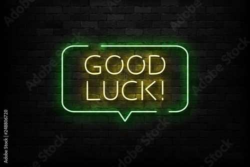 Photographie Vector realistic isolated neon sign of Good Luck logo for template decoration and layout covering on the wall background