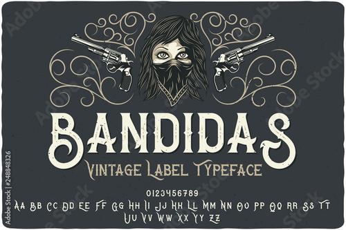 Vintage font set named Bandidas with decorative ornate and illustration of a b Obraz na płótnie