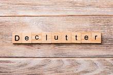 Declutter Word Written On Wood...