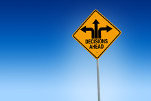 Descisions Ahead Road Sign In Warning Yellow With Blue Background, - Illustration