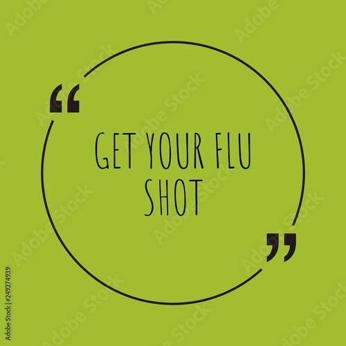 Fotografía  Get your flu shot word concept