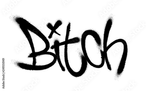 Photo Sprayed bitch font graffiti with overspray in black over white