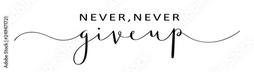 Photo NEVER, NEVER GIVE UP brush calligraphy banner