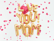 Love You Mom Banner, Flying Balloons Gold Text Isolated, Heart Shape Confetti. 3d Rendering