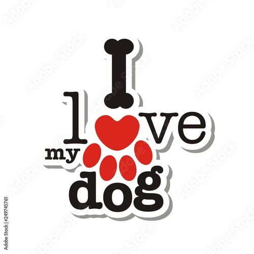 a980b77475ab I love my dog - design element for poster, t-shirt, sticker. - Buy ...