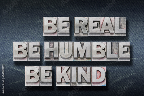 Photo  be real, humble, kind den