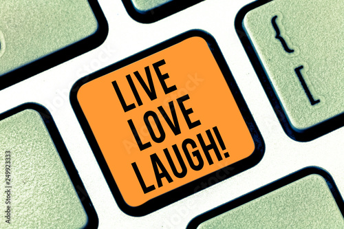Photo  Text sign showing Live Love Laugh