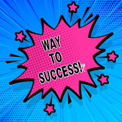 Handwriting text writing Way To Success. Concept meaning On the right path to be successful achieving goals dreams