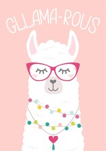"Cute Llama Illustration With Doodles And Lettering Inscription ""Gllama-rous"". Inspirational And Motivational Card With Alpaca. Vector Illustration"