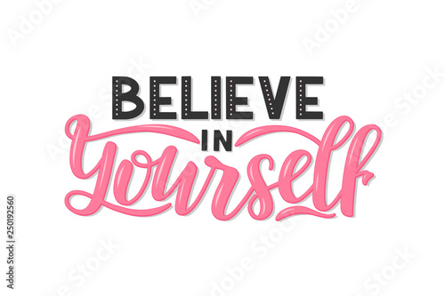 Fotografía  Hand sketched believe in yourself lettering quote for t-shirt design, home decoration and print