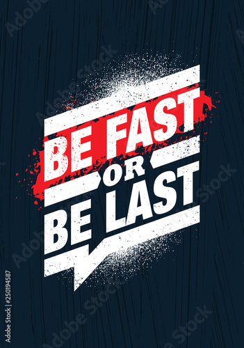 Be Fast Or Be Last Fitness Gym Muscle Workout Motivation Quote