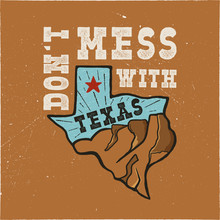 Texas State Badge - Don't Mess With Texas Quote. Vintage Hand Drawn Creative Typography Illustration. US State Patch. Retro Colors Style Design. Nice For T-Shirt Print, Mug, Stamp. Stock Vector.
