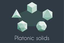 Five Platonic Solids. Sacred Geometry Vector Illustration. Tetrahedron, Icosahedron, Octahedron, Dodecahedron, Cube