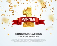 1 Place Competition Vector Illustration. Winner Golden Number One With Red Ribbon On Falling Down Confetti Background