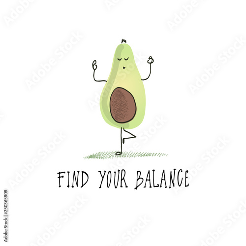 Fotomural Avocado yogi. Quote and drawing. Avocado drawing by hand.