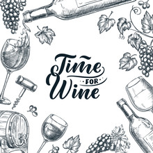 Time For Wine Frame With Hand Drawn Calligraphy Lettering. Vector Sketch Illustration. Poster, Label Or Menu Design.
