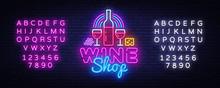 Wine Shop Neon Signboard Vector. Wine Bar Neon Sign, Design Template, Modern Trend Design, Night Neon Signboard, Night Bright Advertising, Light Banner, Light Art. Vector. Editing Text Neon Sign