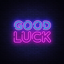 Good Luck Neon Sign Vector. Good Luck Design Template Neon Sign, Light Banner, Neon Signboard, Nightly Bright Advertising, Light Inscription. Vector Illustration