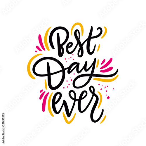 Canvas-taulu Best Day Ever phrase